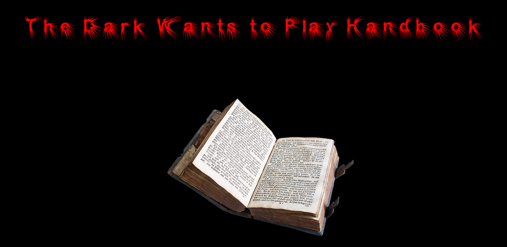 The Dark Wants to Play Handbook