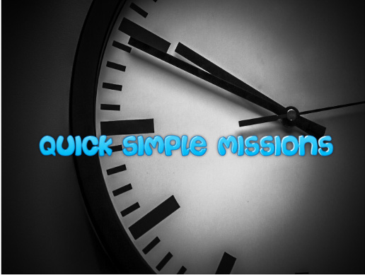 Quick Simple Missions