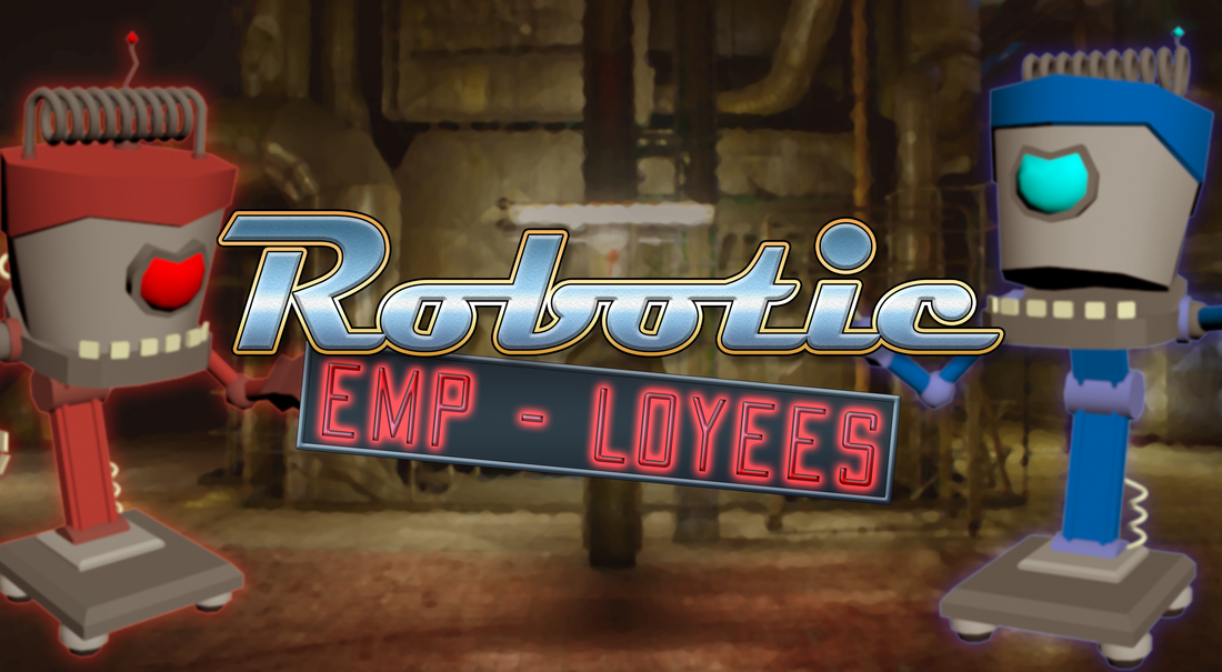 Robotic EMP-LOYEES