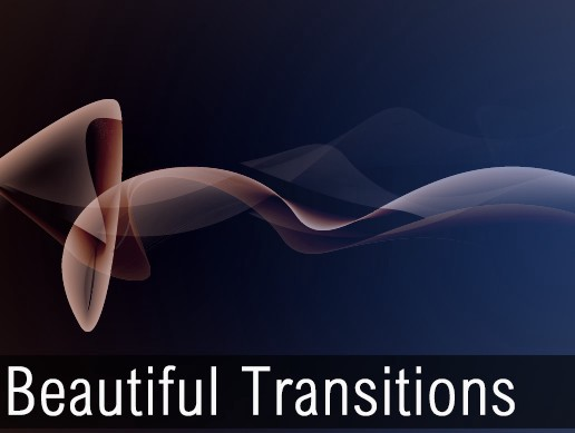 Beautiful Transitions