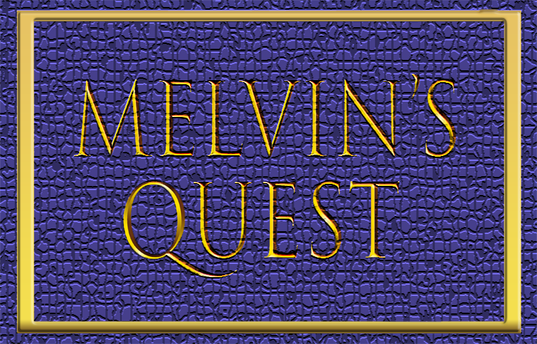 Melvin's Quest