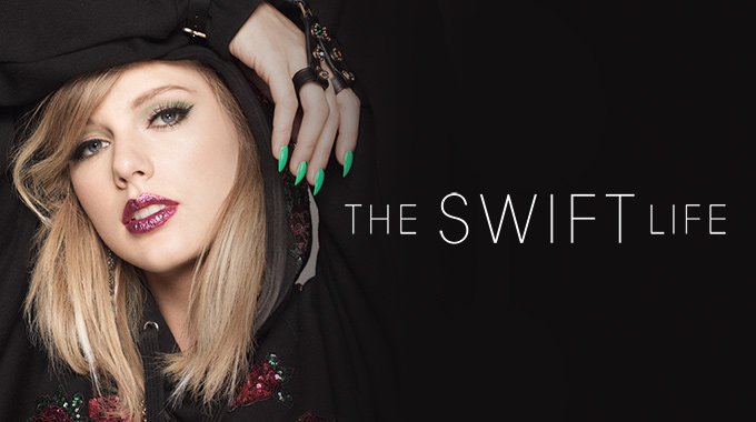 Taylor Swift: The Swift Life