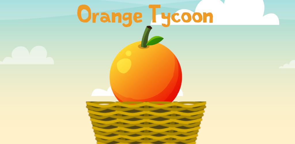 Orange Tycoon - Adknown Games