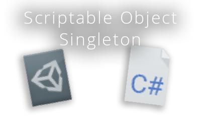 Singleton ScriptableObjects