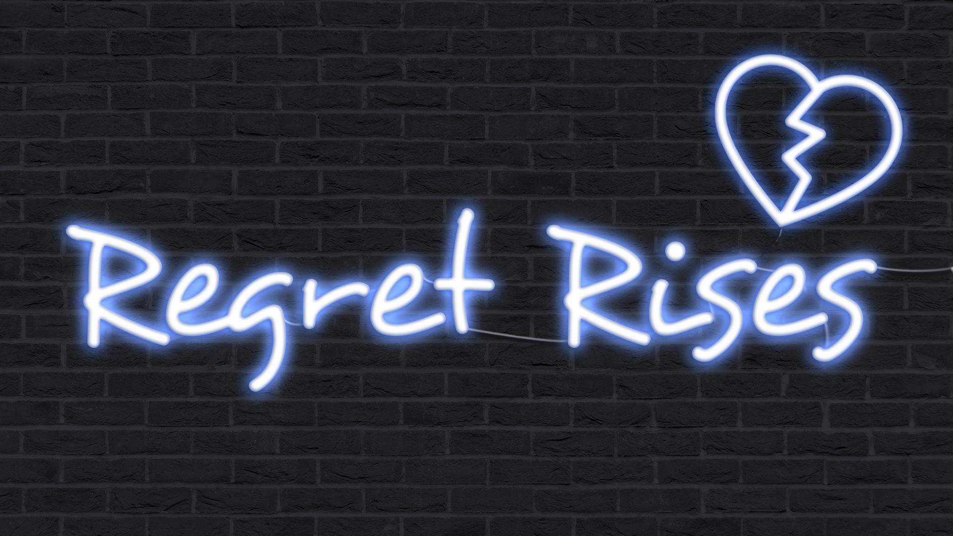 Regret Rises