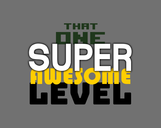 That One Super Awesome Level