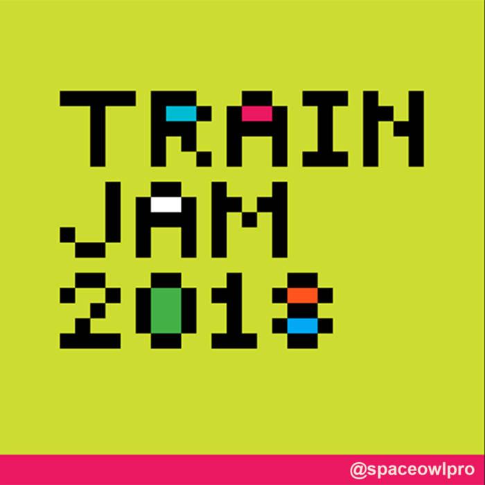 Train Jam 2018 MUSIC!!!