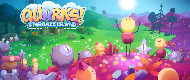 "Quarks ""Stargaze Island"""