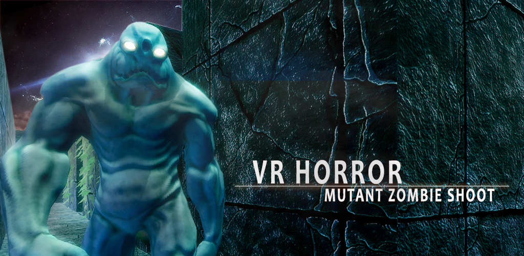 VR Horror : Mutant Zombie Shoot