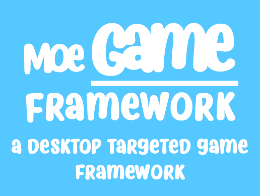 Moe Game Framework
