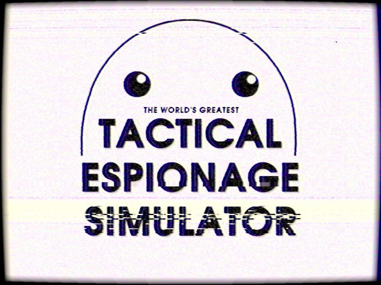 Tactical Espionage Simulator