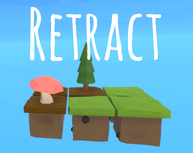 Retract - Gamejam Winner