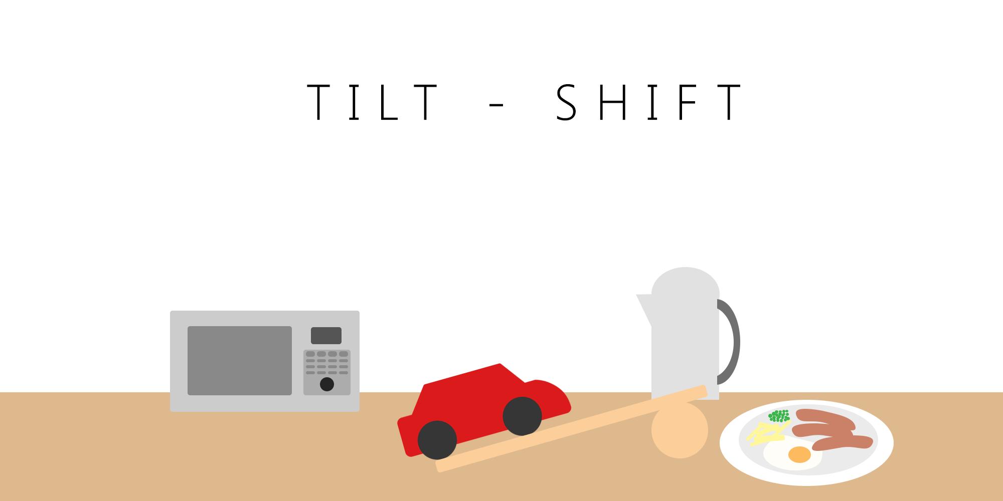 Project Tilt-Shift