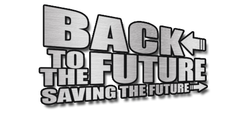 BACK TO THE FUTURE: SAVING THE FUTURE