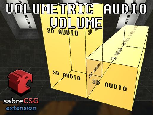 Volumetric Audio for SabreCSG