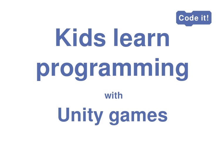 Kids Learn Programming with Unity Games