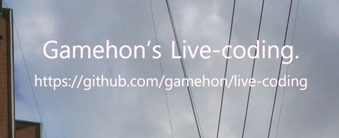 Gamehon's Live-coding.