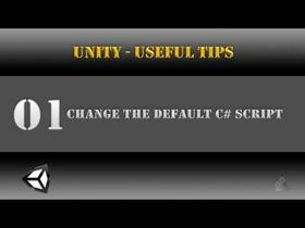 Unity [Useful Tips] Change the Default C# Script