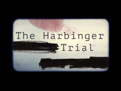 The Harbinger Trial