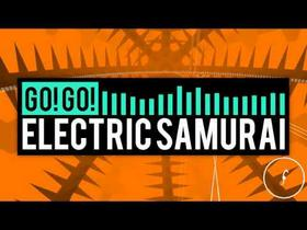 GO GO ELECTRIC SAMURAI