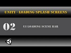 Unity [Scene Transition] UI Loading Scene Bar [Tutorial] 02