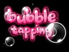 Bubble Tapping