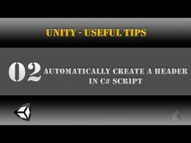 Unity [Useful Tips] Automatically Create a Header in C#
