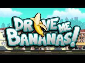 Drive Me Bananas